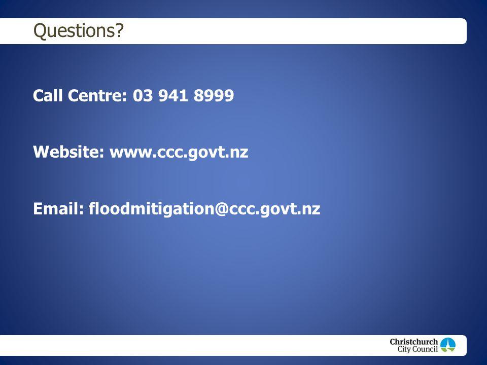 Questions Call Centre: 03 941 8999 Website: www.ccc.govt.nz Email: floodmitigation@ccc.govt.nz