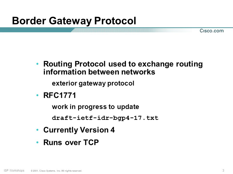 2 © 2001, Cisco Systems, Inc. All rights reserved. ISP Workshops Basic BGP Review