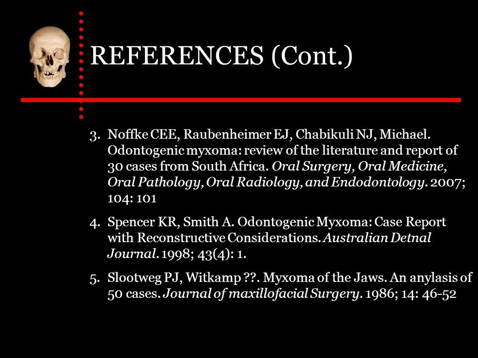 REFERENCES (Cont.) 6.Khogare S, Deshpande MD, Malik NA.