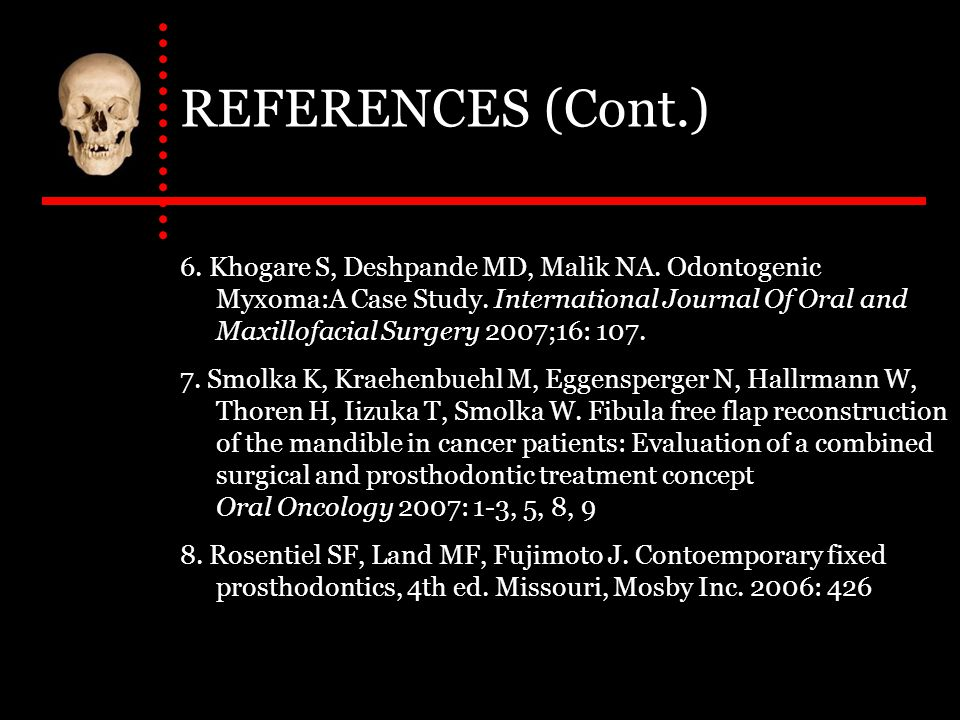 REFERENCES (Cont.) 6. Khogare S, Deshpande MD, Malik NA.