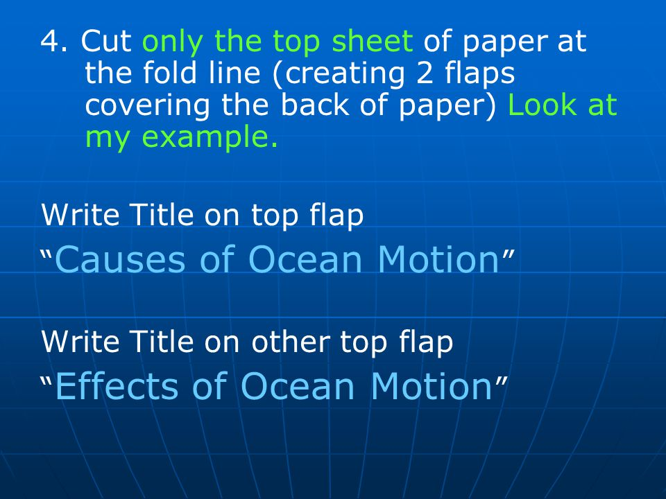 """4. Cut only the top sheet of paper at the fold line (creating 2 flaps covering the back of paper) Look at my example. Write Title on top flap """" Causes"""