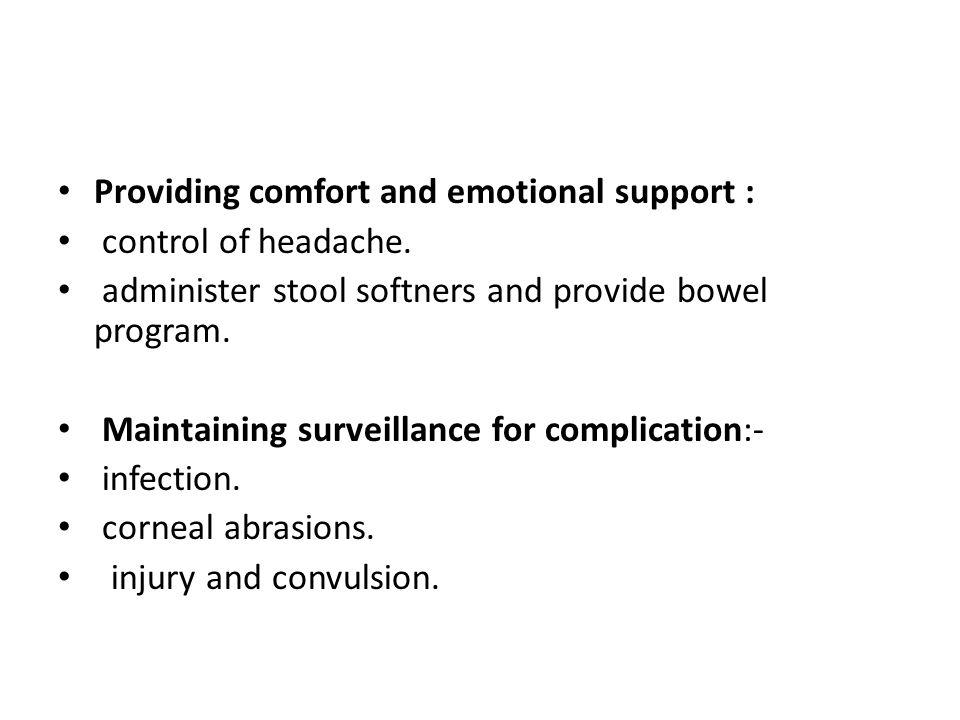 Postoperative nursing management Preserving adequate cerebral perfusion; 1- positioning( head elevation). 2- fluid management. 3- vomiting and fever.