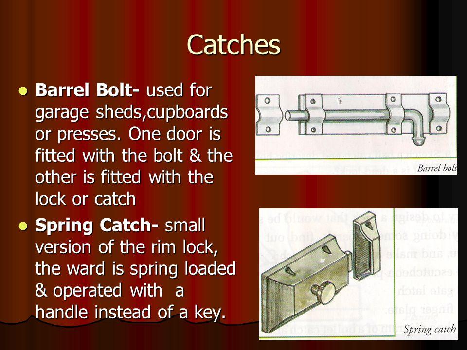 Catches Barrel Bolt- used for garage sheds,cupboards or presses.