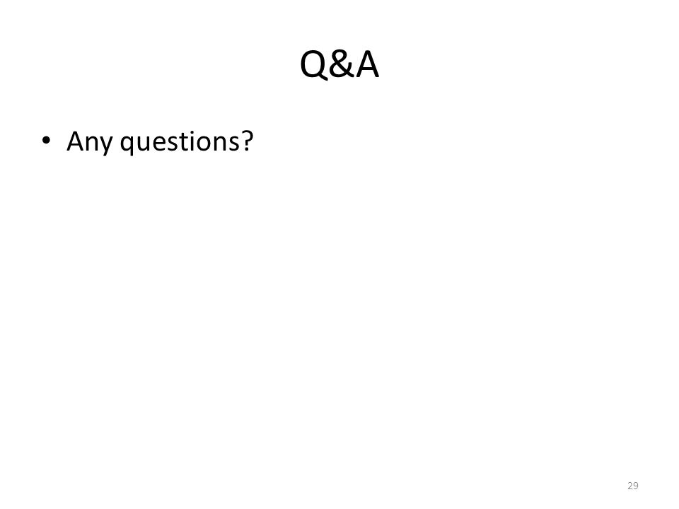 Q&A Any questions? 29