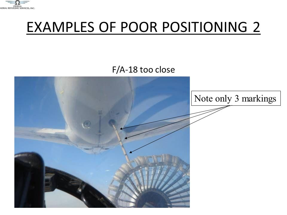 EXAMPLES OF POOR POSITIONING 2 F/A-18 too close Note only 3 markings