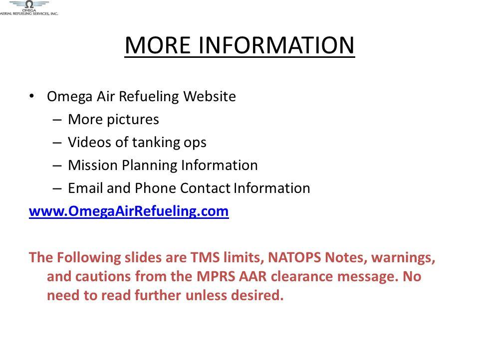 MORE INFORMATION Omega Air Refueling Website – More pictures – Videos of tanking ops – Mission Planning Information – Email and Phone Contact Informat