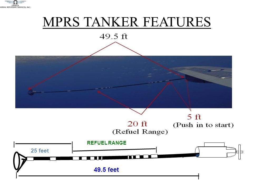 MPRS TANKER FEATURES || | | | | 25 feet REFUEL RANGE 49.5 feet