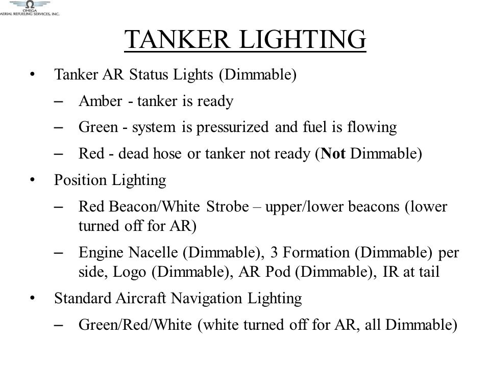 TANKER LIGHTING Tanker AR Status Lights (Dimmable) – Amber - tanker is ready – Green - system is pressurized and fuel is flowing – Red - dead hose or