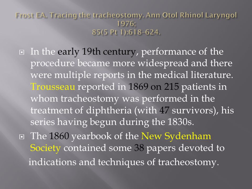  In this country,the famous surgeon Chevalier Jackson refined the technical aspects of the procedure and described them in detail in 1909.