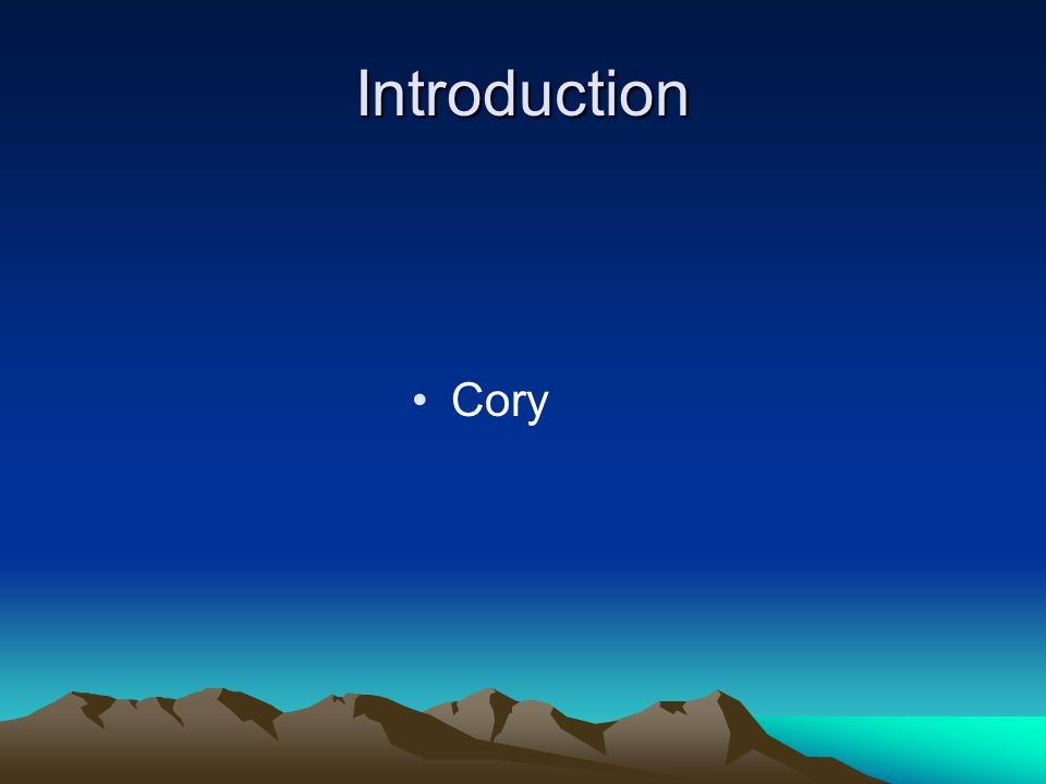 Introduction Cory
