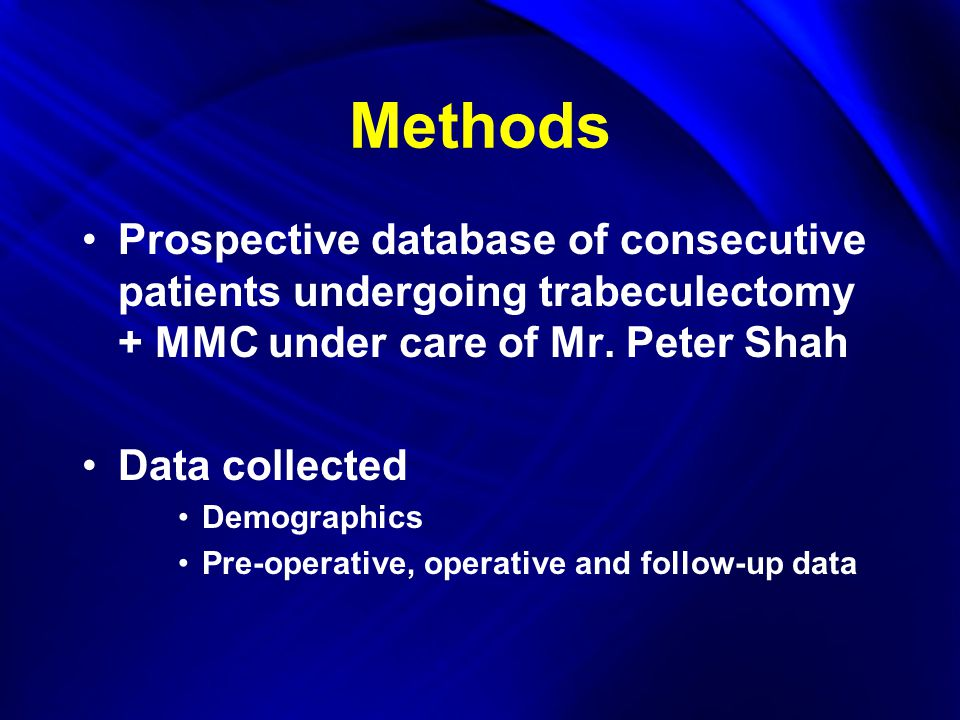 Methods Prospective database of consecutive patients undergoing trabeculectomy + MMC under care of Mr.