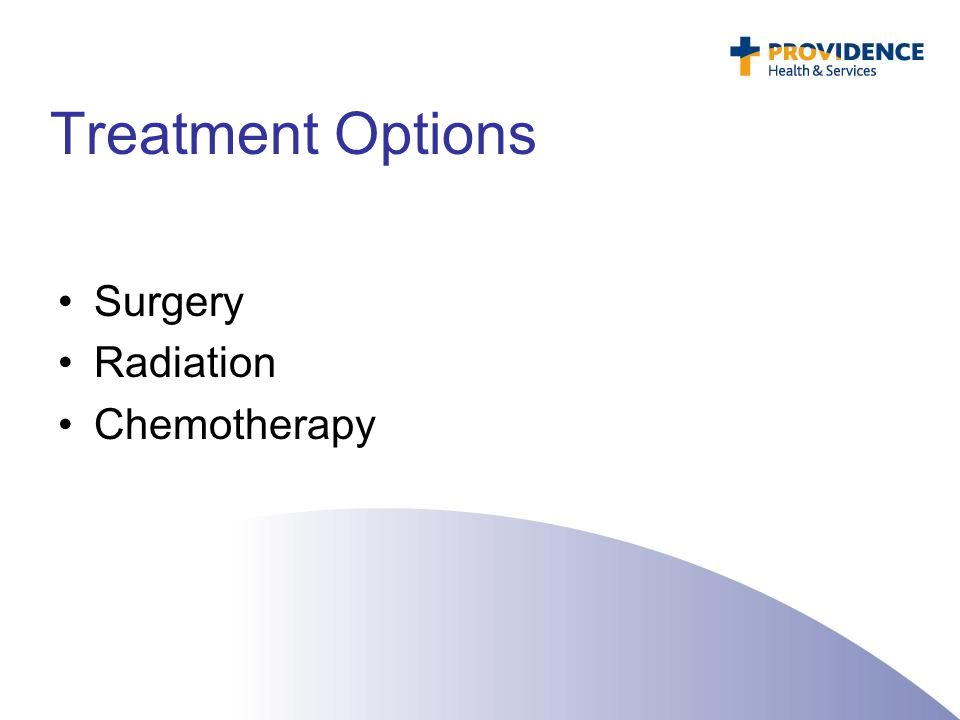 Treatment Options Surgery Radiation Chemotherapy
