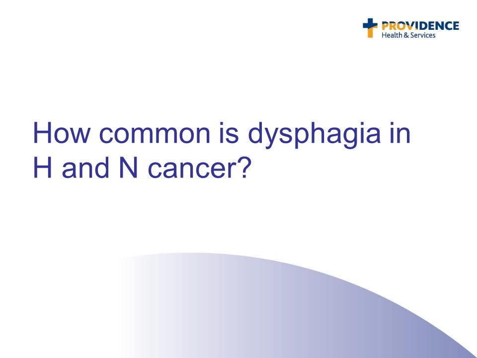 How common is dysphagia in H and N cancer?