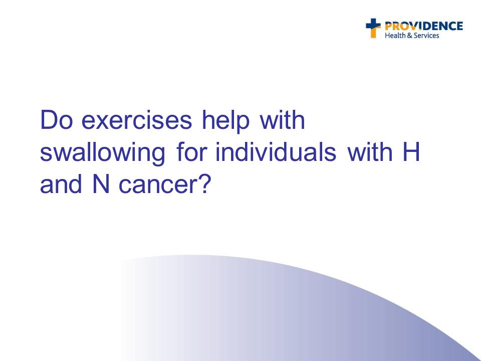 Do exercises help with swallowing for individuals with H and N cancer?