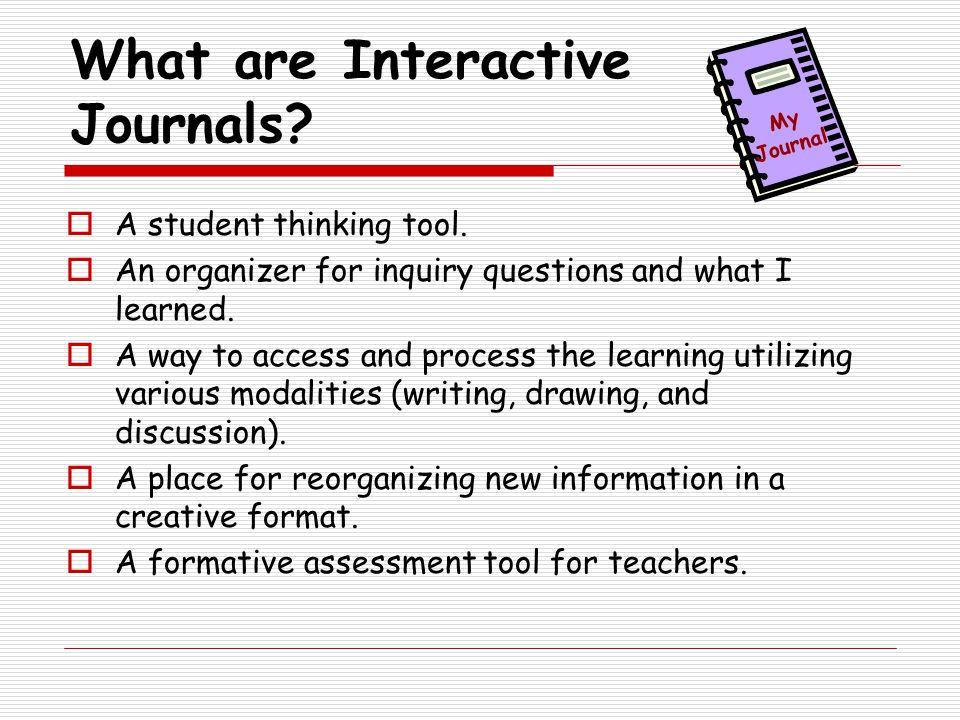 What are Interactive Journals.  A student thinking tool.
