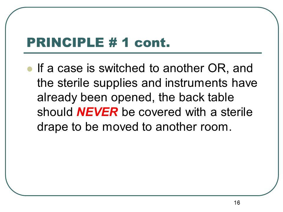 16 PRINCIPLE # 1 cont.
