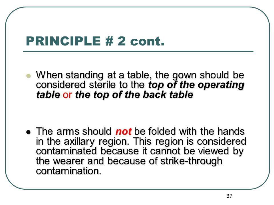 37 PRINCIPLE # 2 cont.