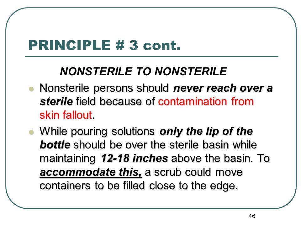 46 PRINCIPLE # 3 cont.
