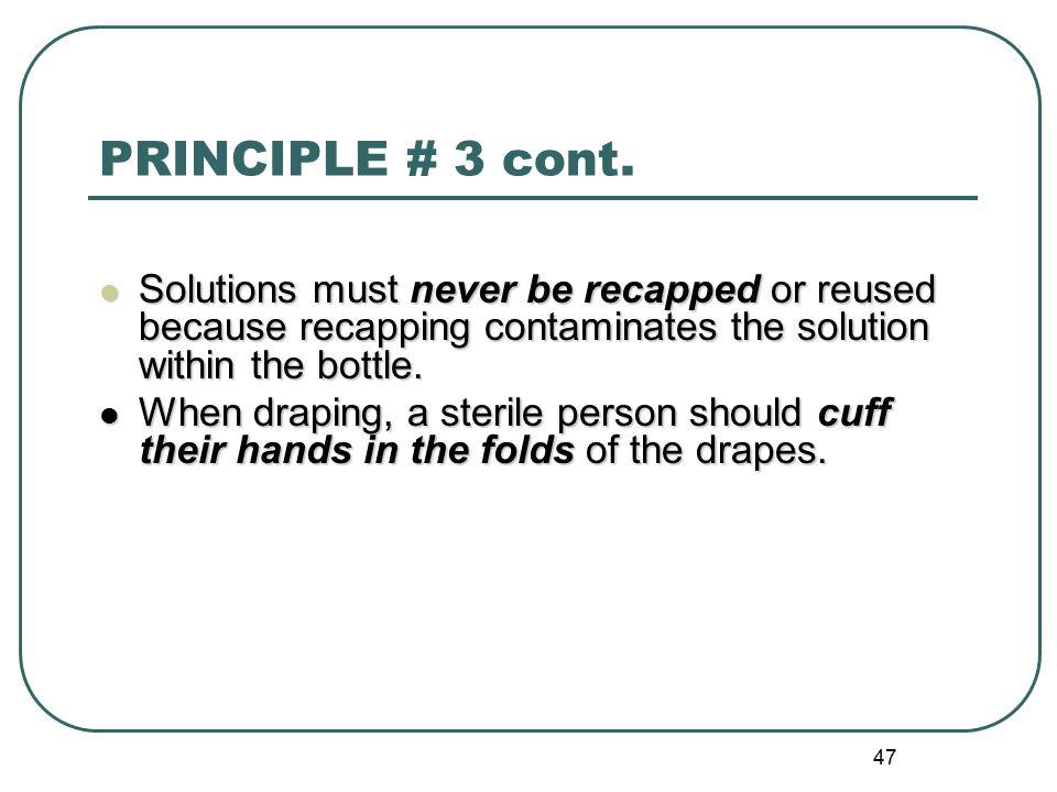 47 PRINCIPLE # 3 cont.