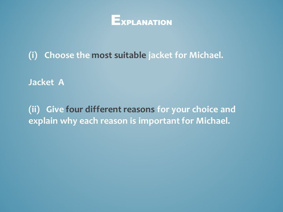 (i)Choose the most suitable jacket for Michael.