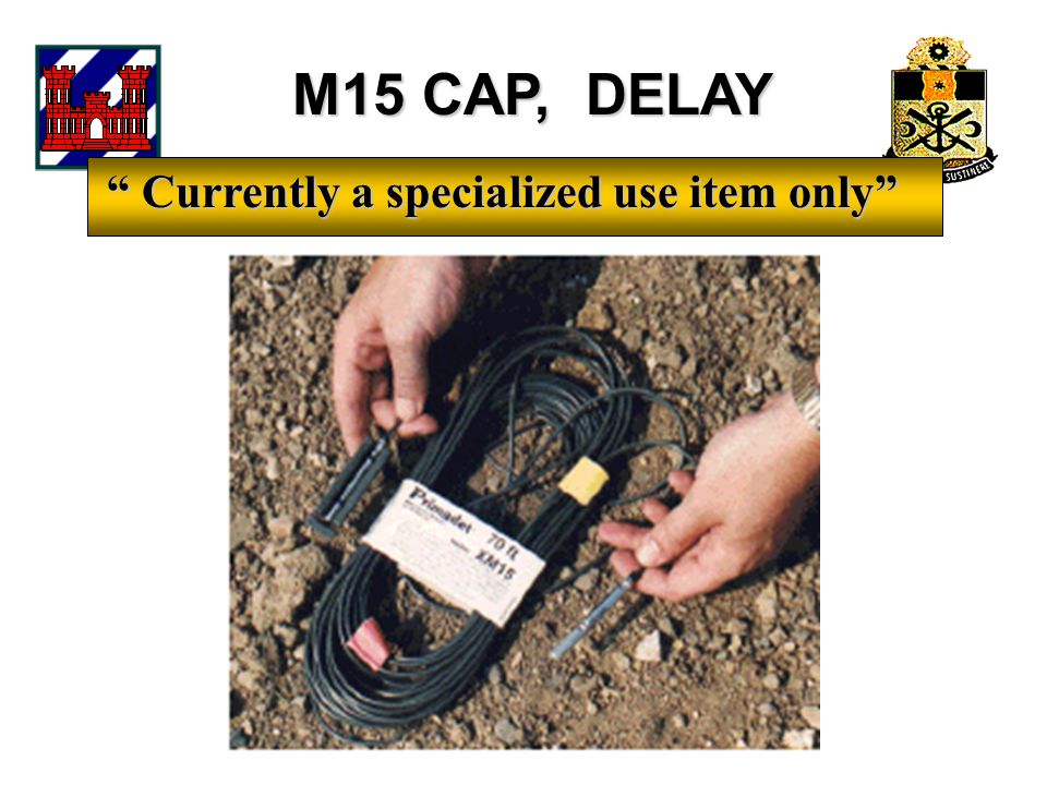 M15 CAP, DELAY Currently a specialized use item only