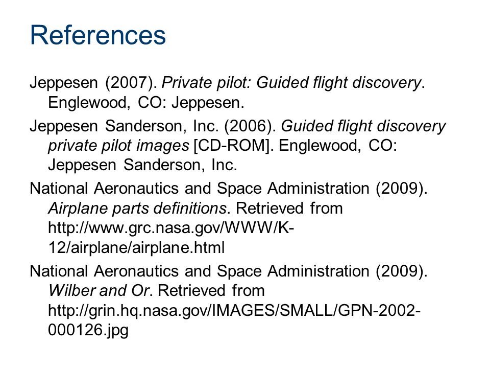 References Jeppesen (2007). Private pilot: Guided flight discovery.