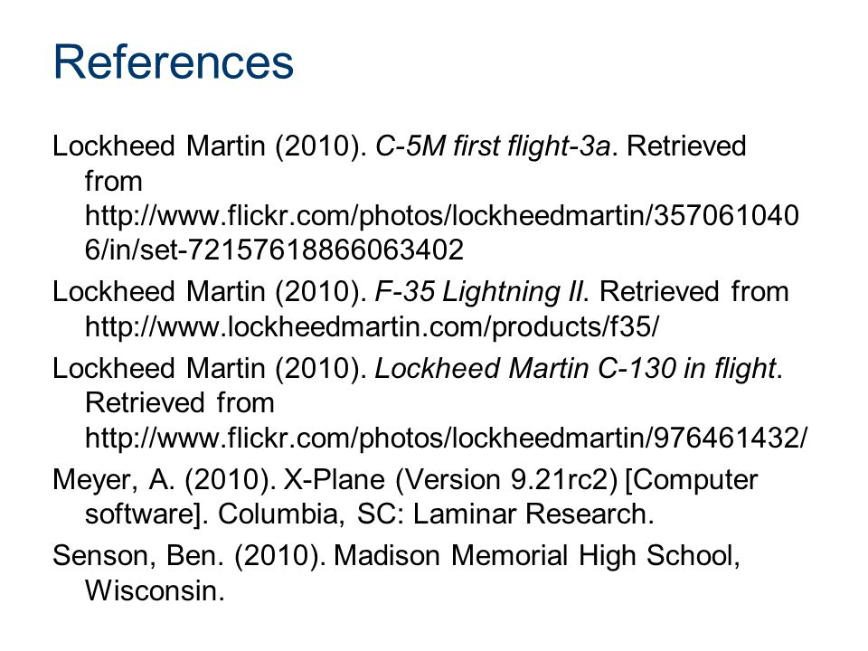 References Lockheed Martin (2010). C-5M first flight-3a.