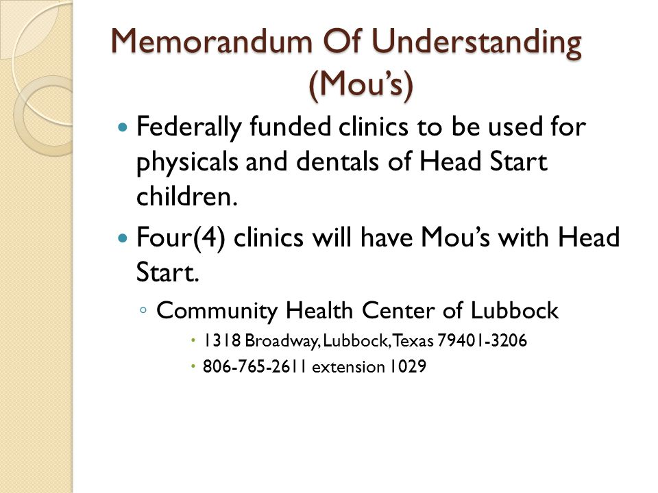 Memorandum Of Understanding (Mou's) Federally funded clinics to be used for physicals and dentals of Head Start children.