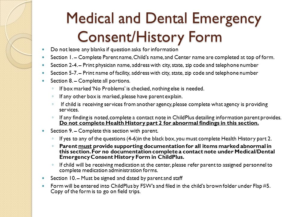 Medical and Dental Emergency Consent/History Form Do not leave any blanks if question asks for information Section 1.