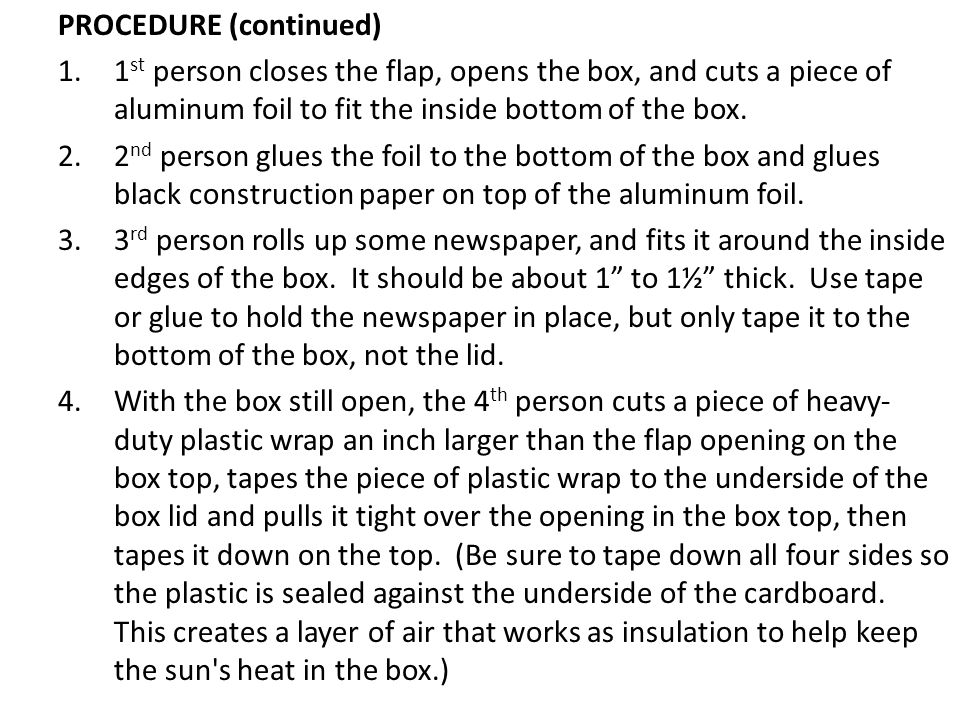 PROCEDURE (continued) 1.1 st person closes the flap, opens the box, and cuts a piece of aluminum foil to fit the inside bottom of the box.