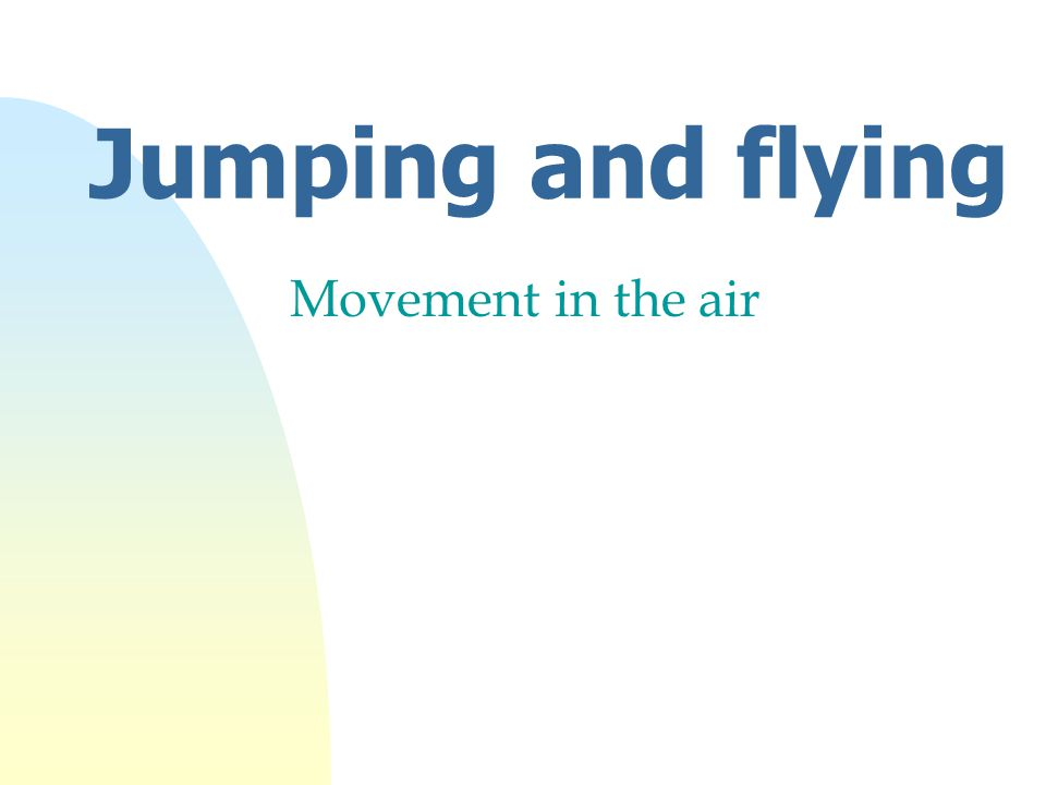Jumping and flying Movement in the air
