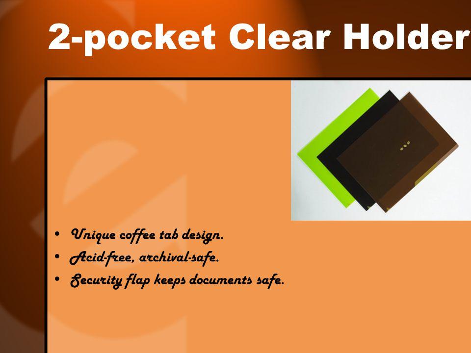 2-pocket Clear Holder Unique coffee tab design. Acid-free, archival-safe. Security flap keeps documents safe.