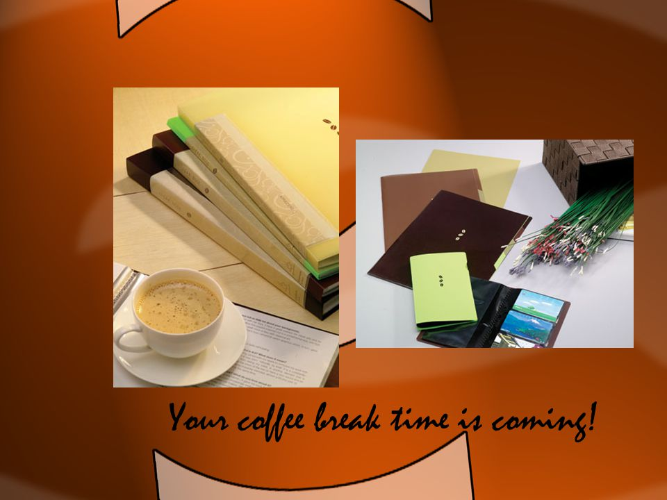 Your coffee break time is coming!