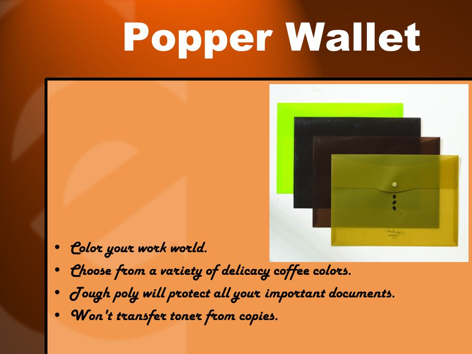 Popper Wallet Color your work world. Choose from a variety of delicacy coffee colors.