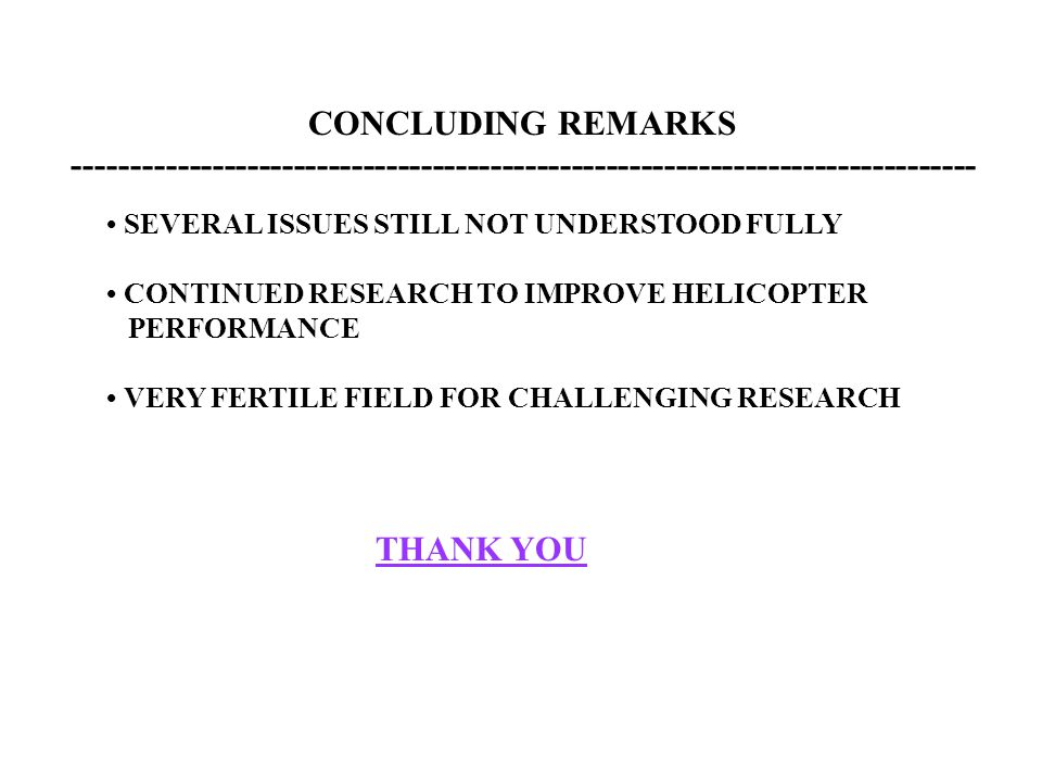 CONCLUDING REMARKS ------------------------------------------------------------------------------ SEVERAL ISSUES STILL NOT UNDERSTOOD FULLY CONTINUED