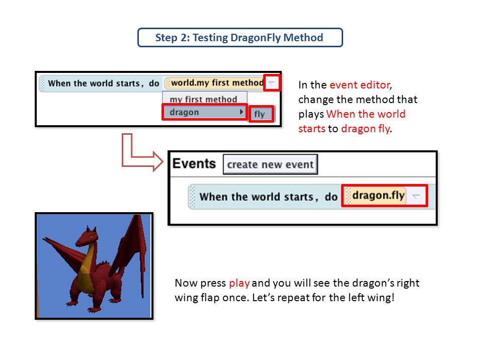 Step 2: Testing DragonFly Method In the event editor, change the method that plays When the world starts to dragon fly.