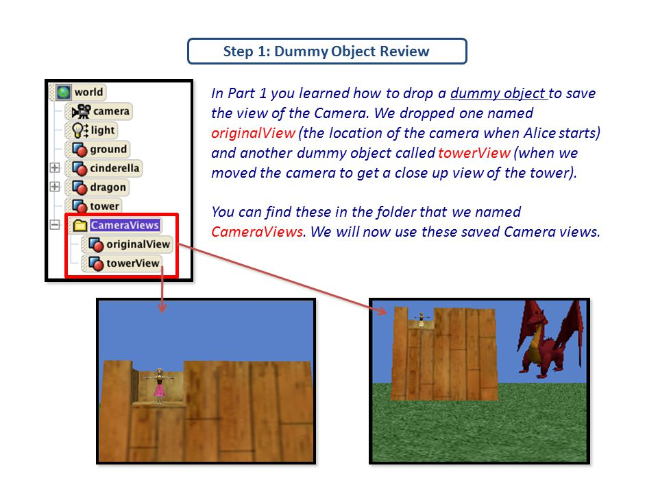 Step 1: Dummy Object Review In Part 1 you learned how to drop a dummy object to save the view of the Camera.