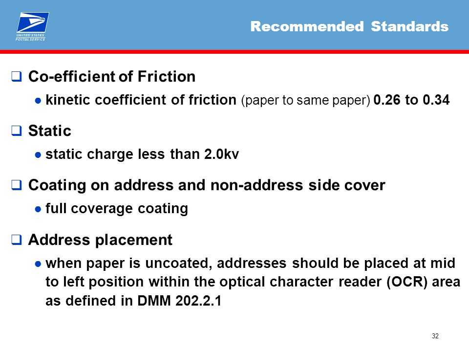 32 Recommended Standards  Co-efficient of Friction ●kinetic coefficient of friction (paper to same paper) 0.26 to 0.34  Static ●static charge less t