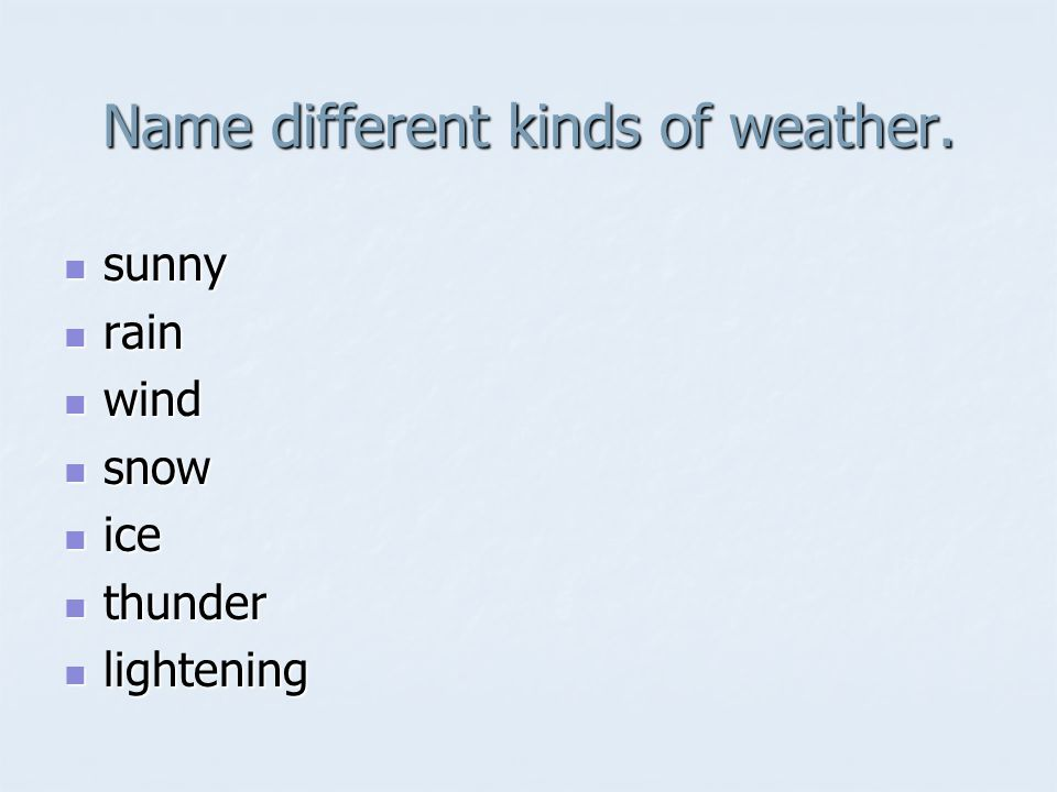 Name different kinds of weather.