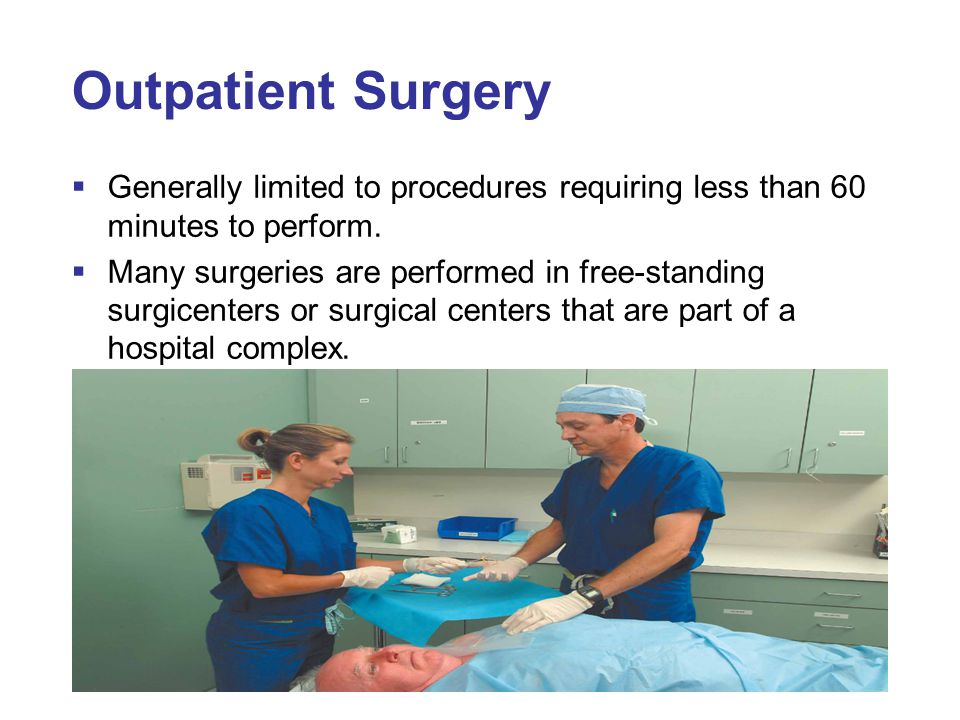 Categories of Surgery  Elective: Considered medically necessary, but can be performed when the patient wishes  Emergency: Required immediately to save a life or prevent further injury or infection  Optional: May not be medically necessary, but the patient wishes to have it performed