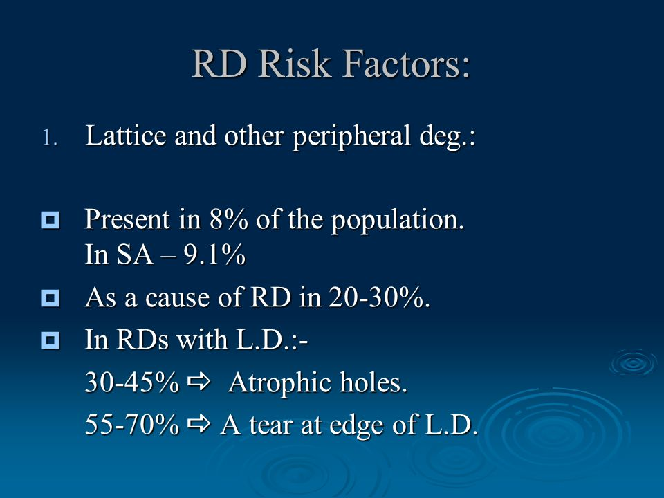 RD Risk Factors:  Present in 8% of the population.