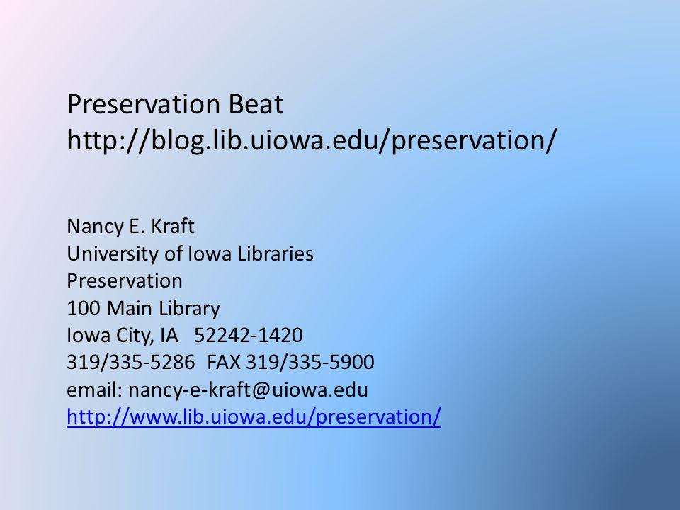 Preservation Beat http://blog.lib.uiowa.edu/preservation/ Nancy E.