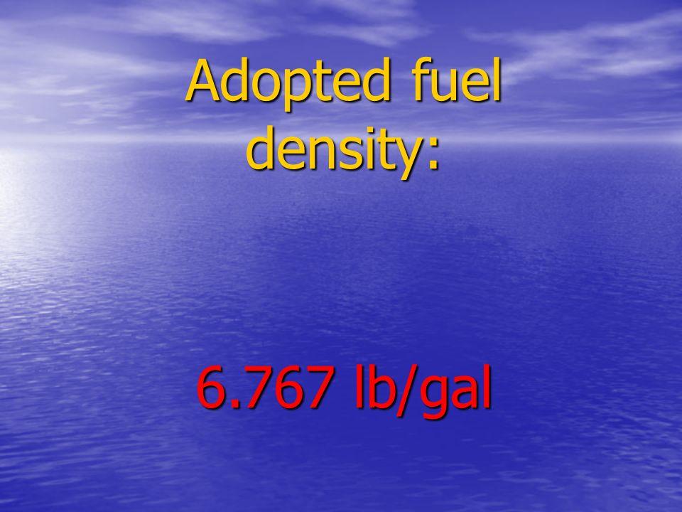 Adopted fuel density: 6.767 lb/gal