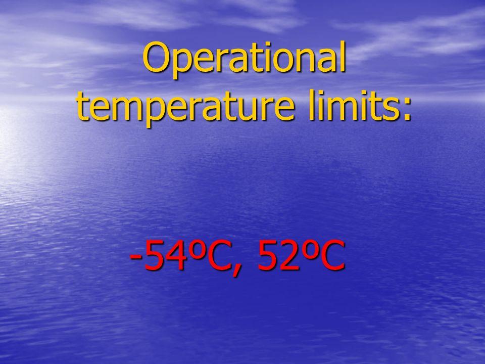 Operational temperature limits: -54ºC, 52ºC