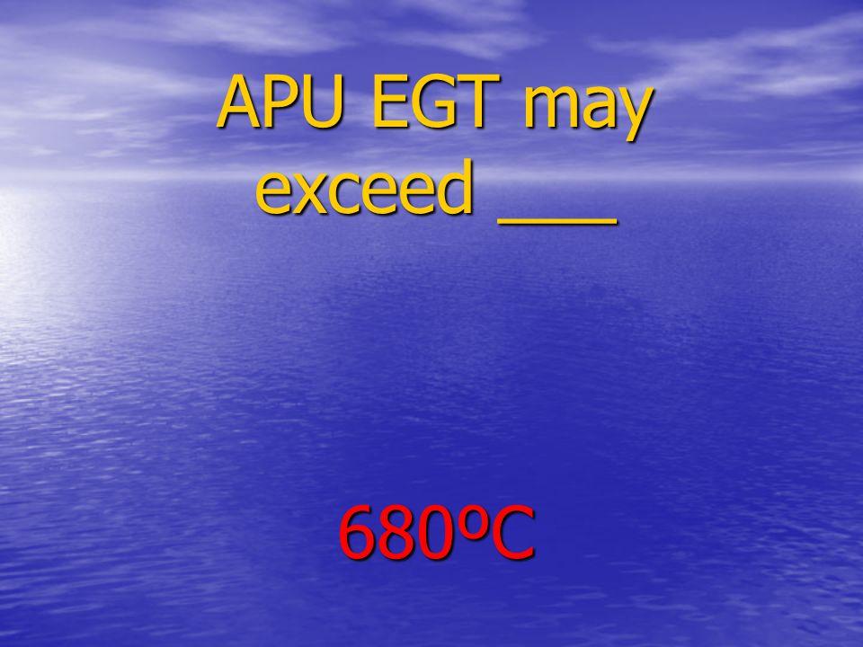 APU EGT may exceed ___ 680ºC