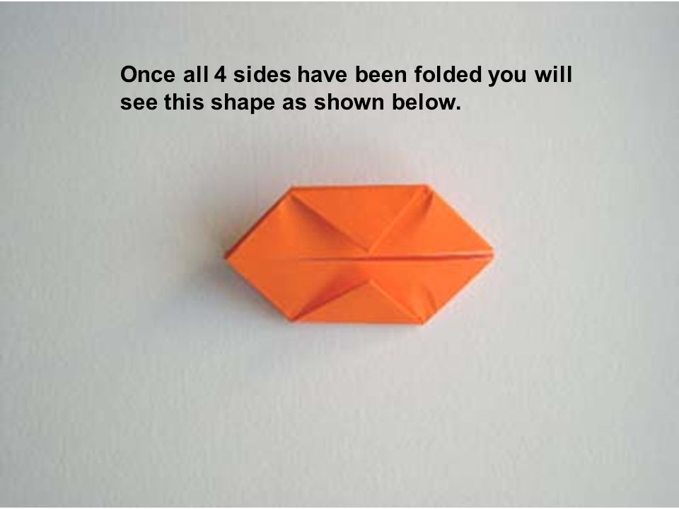 Once all 4 sides have been folded you will see this shape as shown below.