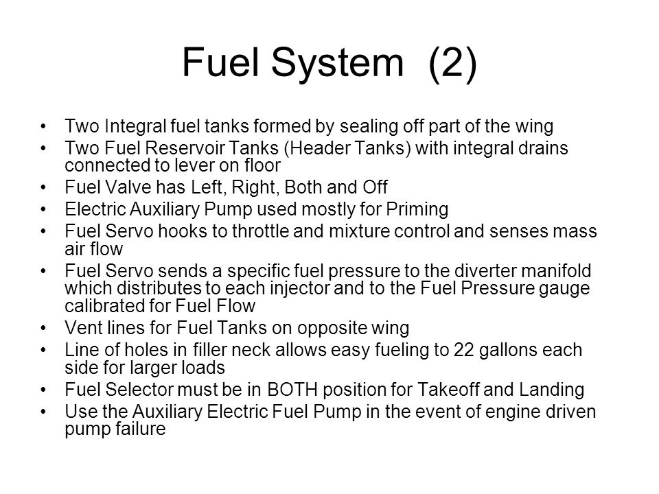 Fuel System (2) Two Integral fuel tanks formed by sealing off part of the wing Two Fuel Reservoir Tanks (Header Tanks) with integral drains connected