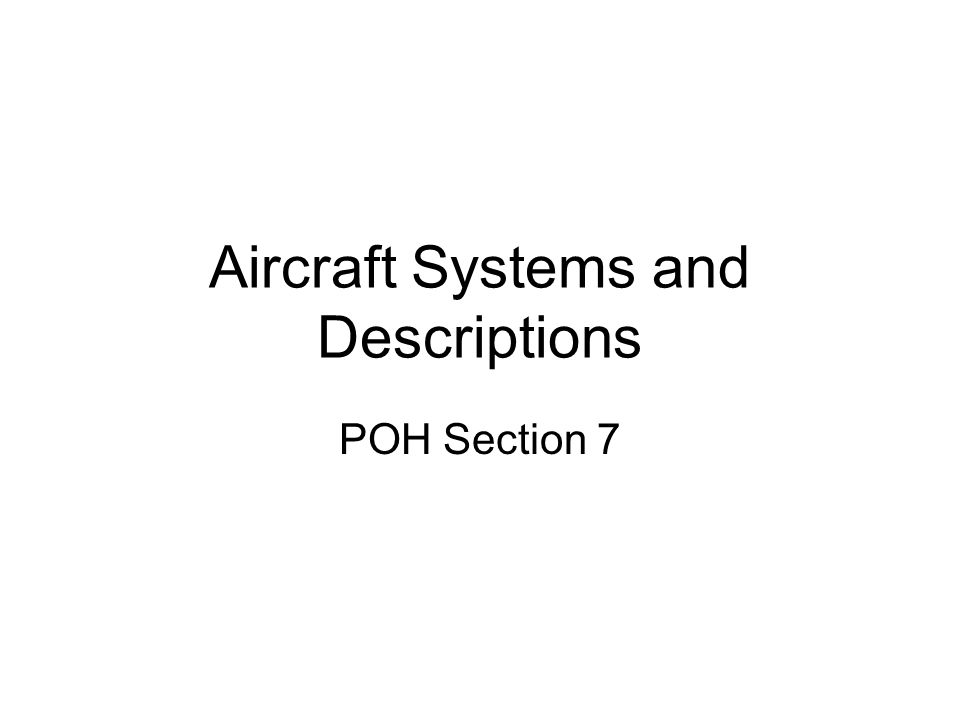 Aircraft Systems and Descriptions POH Section 7