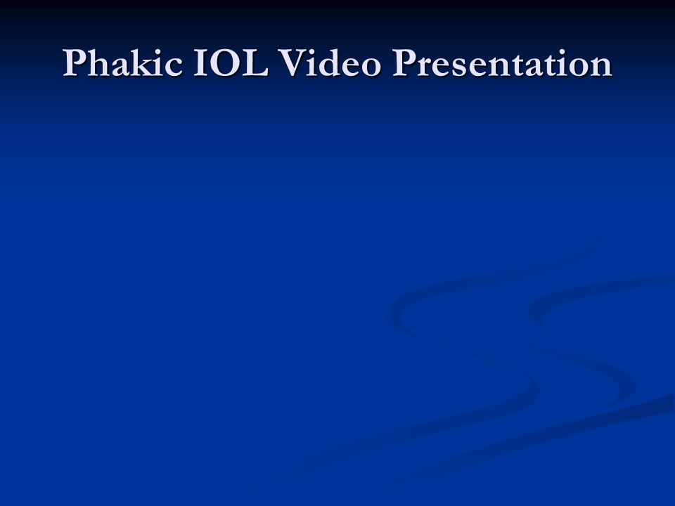 Phakic IOL Video Presentation