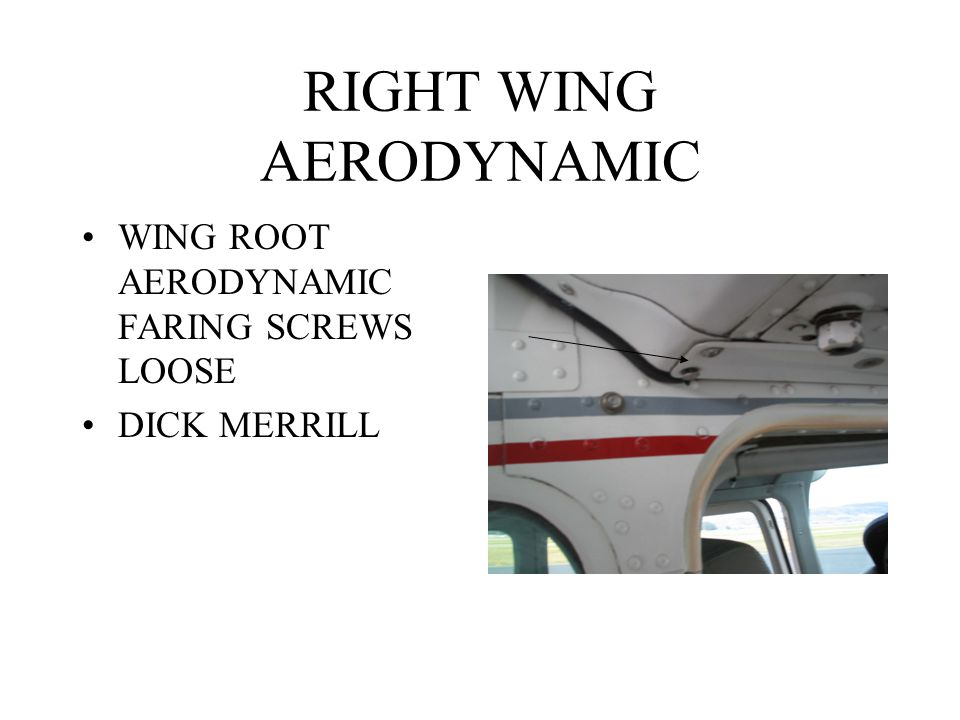 RIGHT WING AERODYNAMIC WING ROOT AERODYNAMIC FARING SCREWS LOOSE DICK MERRILL